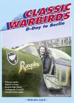 From D-Day to Berlin . Classic Warbirds No.13